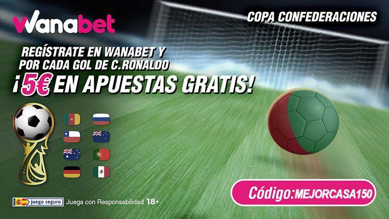 promociones wanabet copa confederaciones ronaldo