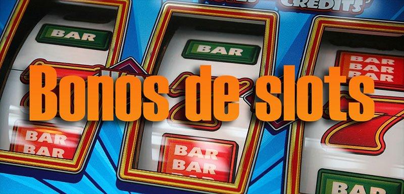 BONOS DE SLOTS